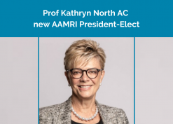 Prof Kathryn North New President-elect AAMRI